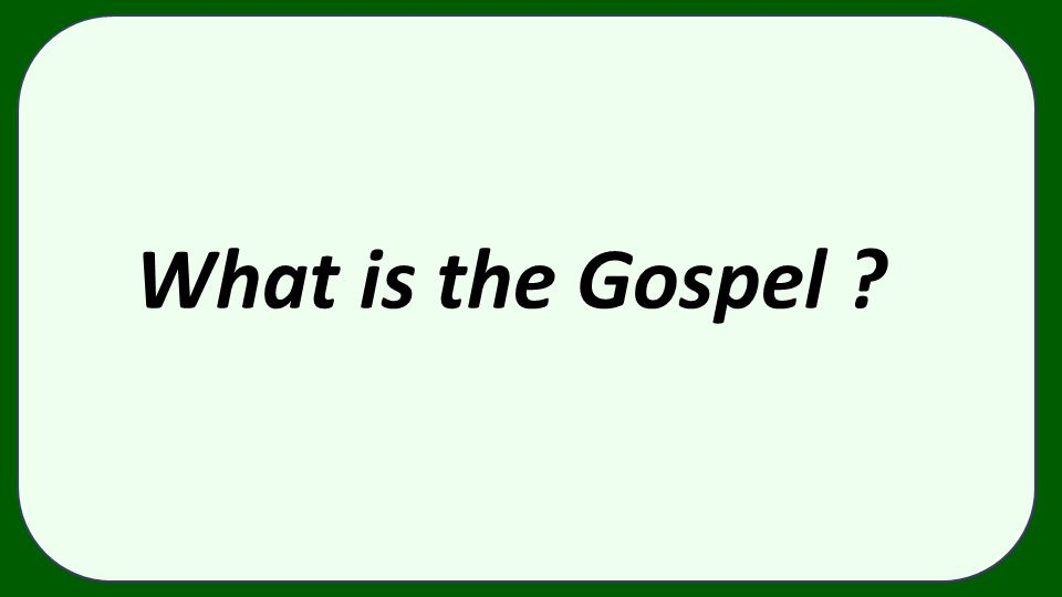 What is the Gospel ?