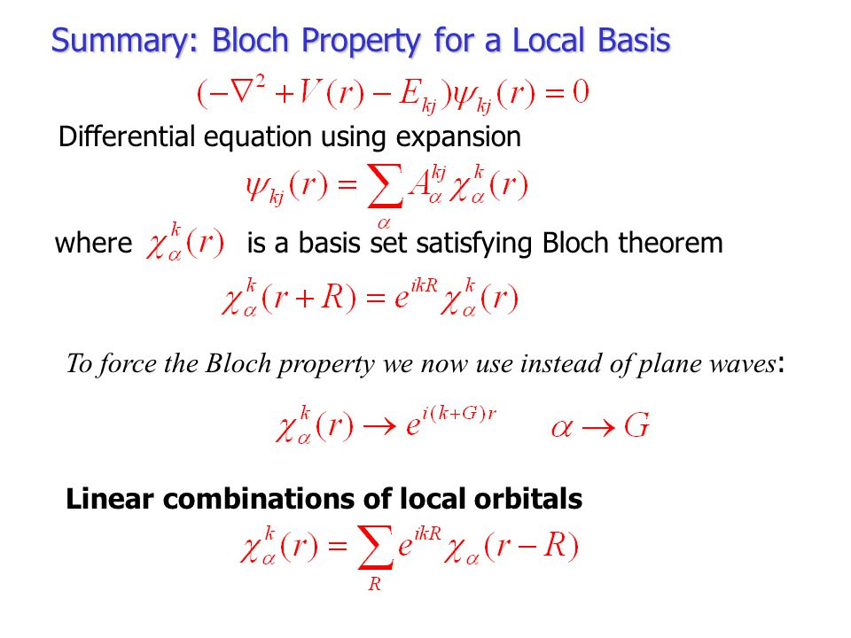 Summary: Bloch Property for a Local Basis Differential equation using expansion where is a basis set satisfying Bloch theorem To force the Bloch prope