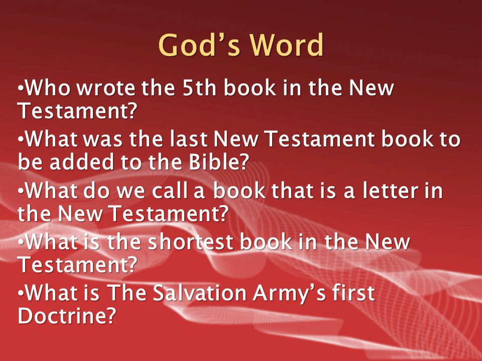God's Word Who wrote the 5th book in the New Testament? Who wrote the 5th book in the New Testament? What was the last New Testament book to be added