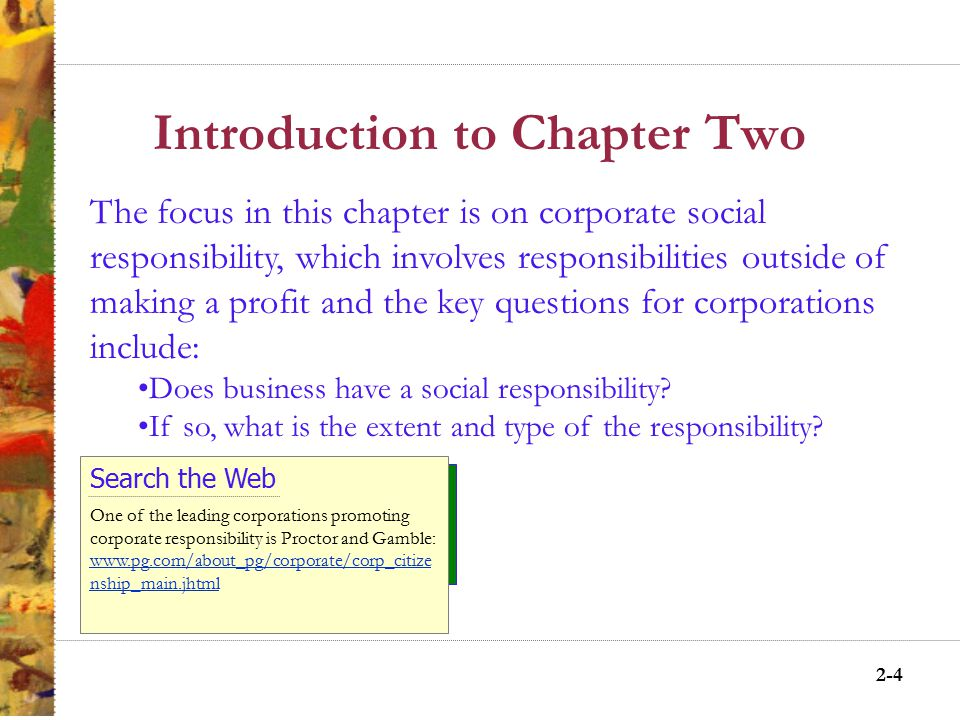 2-3 The CSR Concept Arguments For and Against Corporate Social Responsibility Corporate Social Responsiveness Corporate Social Performance (CSP) Nonacademic Research on CSP Social Performance and Financial Performance Socially Conscious or Ethical Investing Summary Chapter Two Outline