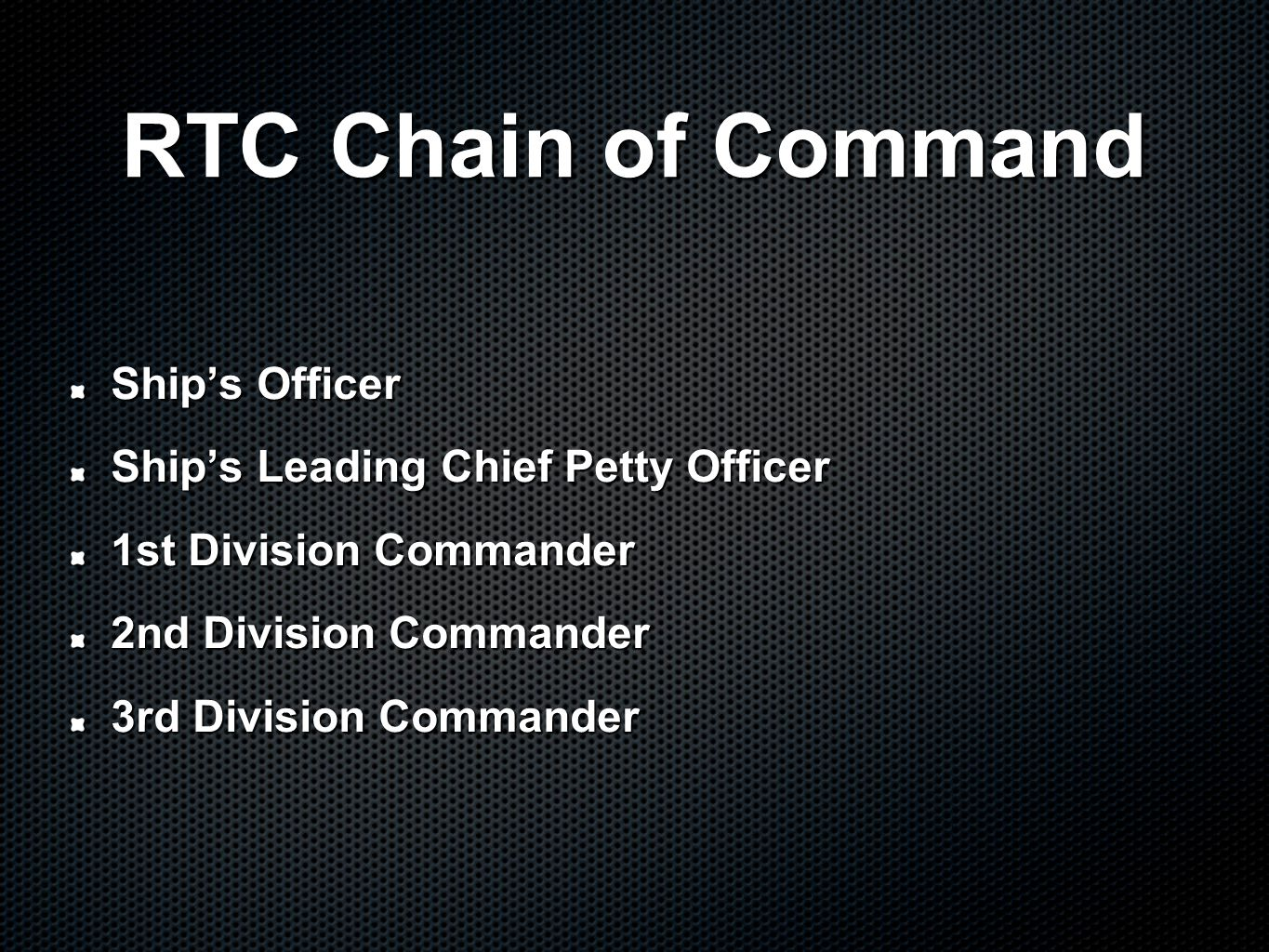 RTC Chain of Command Ship's Officer Ship's Leading Chief Petty Officer 1st Division Commander 2nd Division Commander 3rd Division Commander