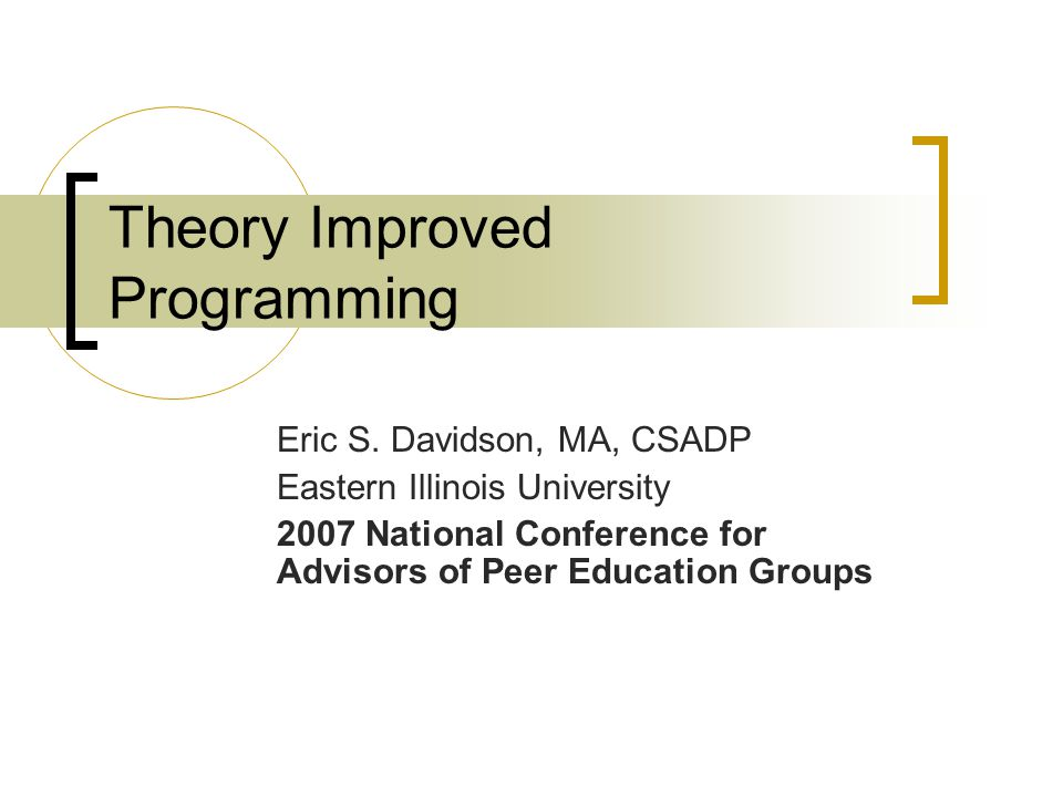 Theory Improved Programming Eric S.