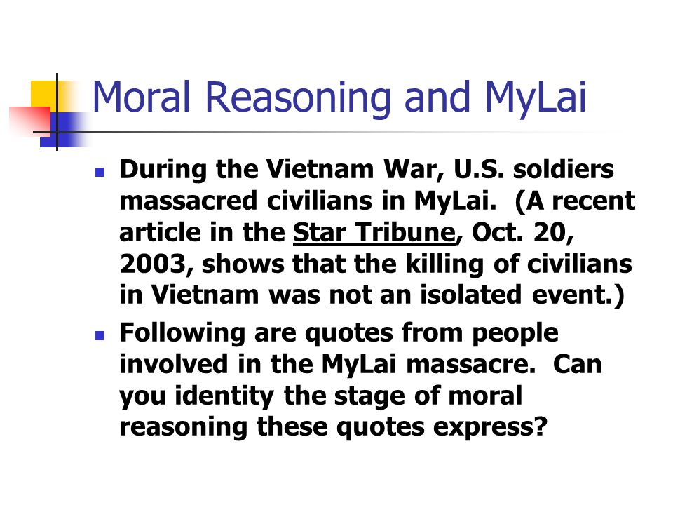 Moral Reasoning and MyLai During the Vietnam War, U.S.