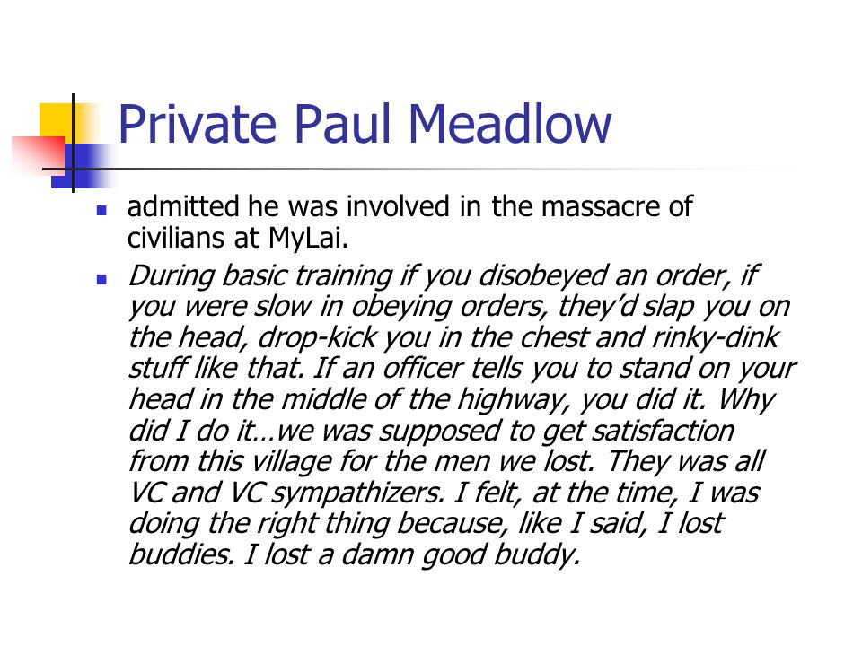 Private Paul Meadlow admitted he was involved in the massacre of civilians at MyLai.