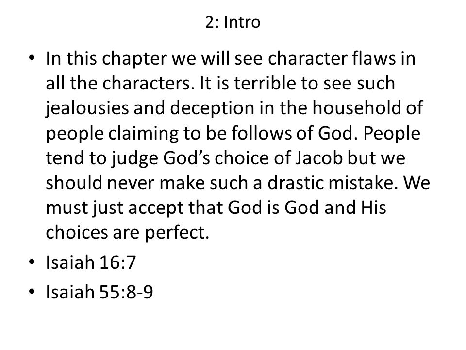 2: Intro In this chapter we will see character flaws in all the characters.