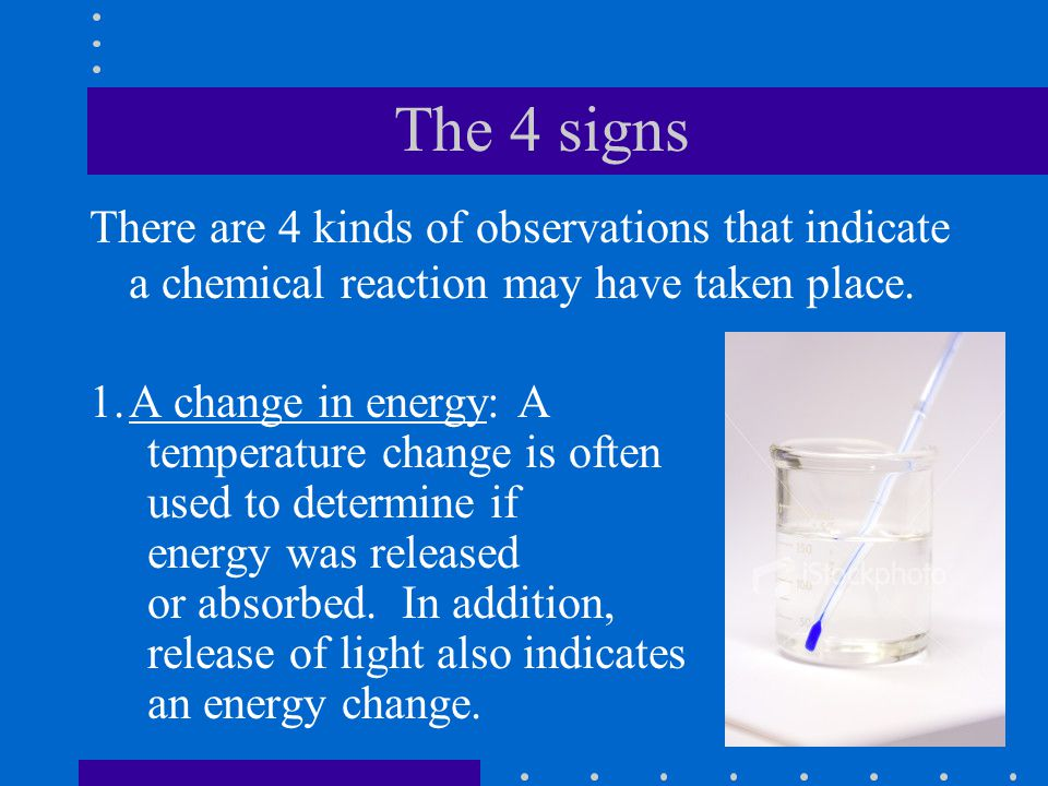 The 4 signs 2. A color change