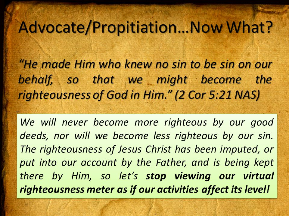 Advocate/Propitiation…Now What.