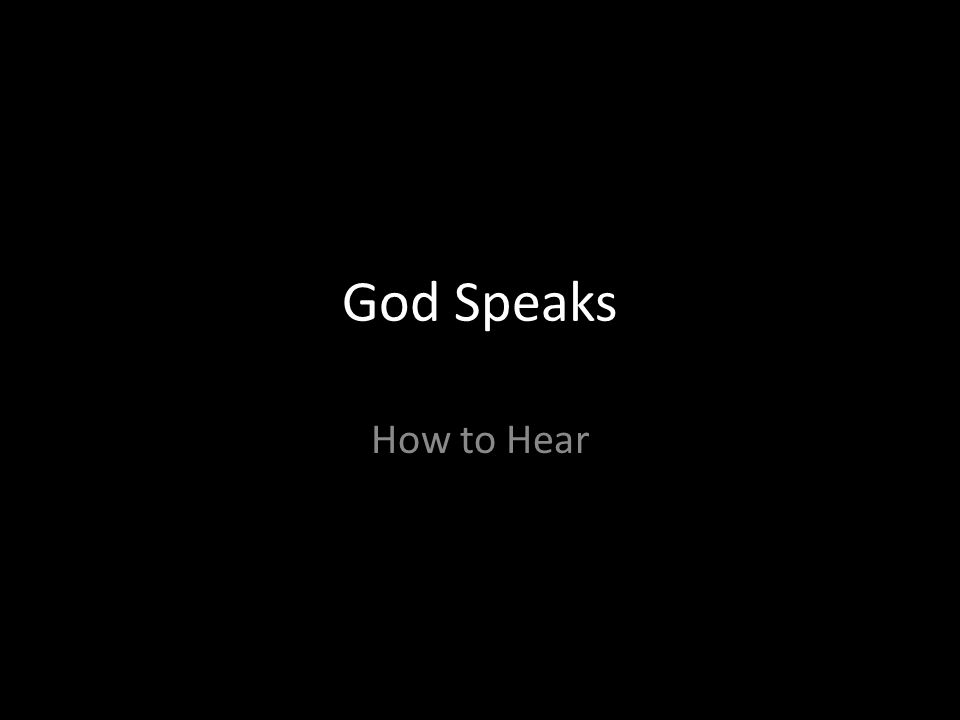 God Speaks How to Hear