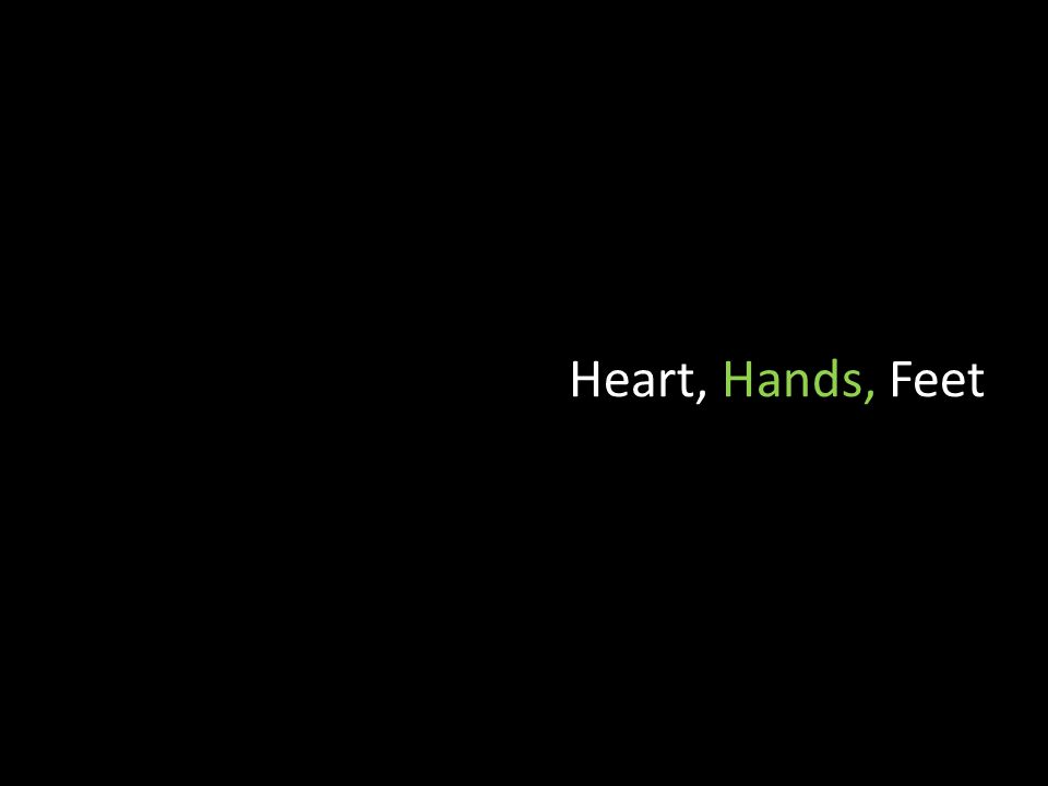 Heart, Hands, Feet
