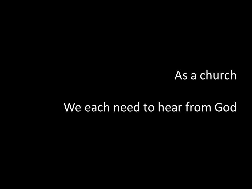 As a church We each need to hear from God