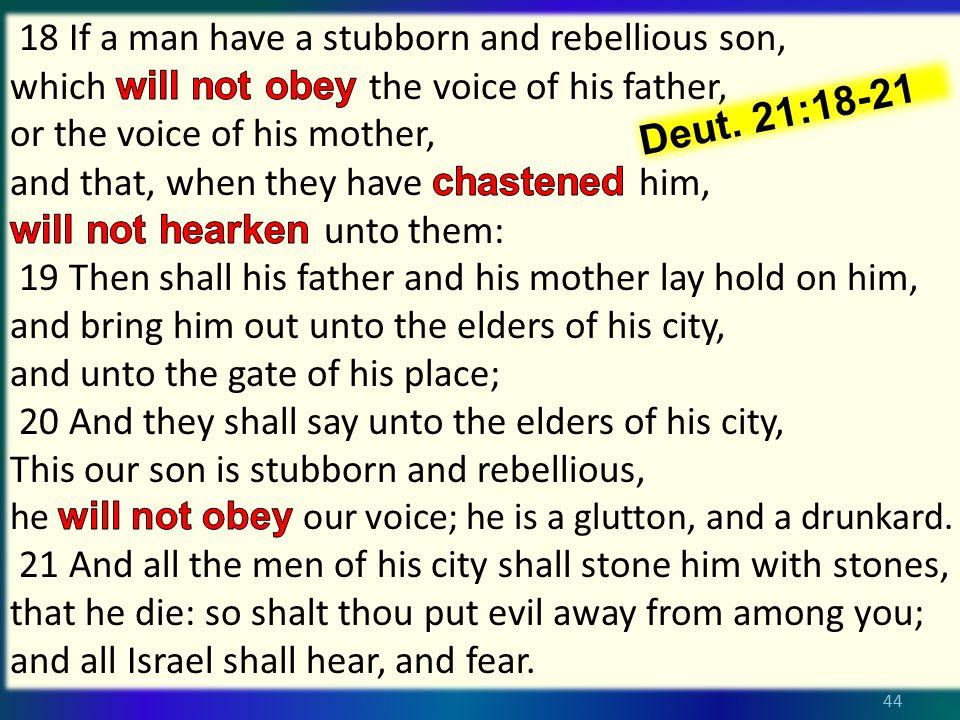 44 Deut. 21:18-21