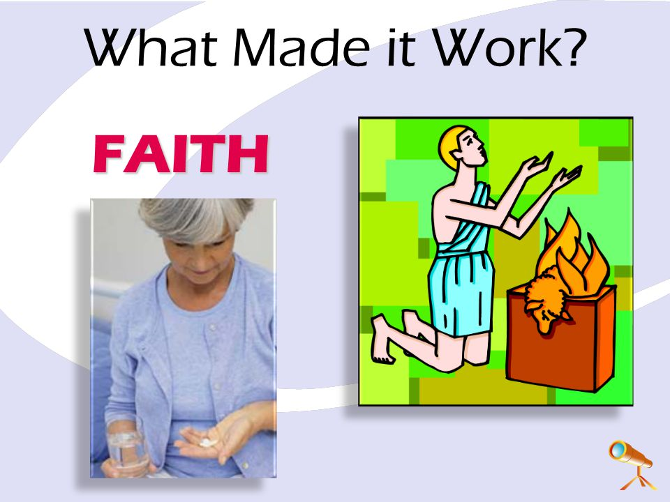 FAITH What Made it Work