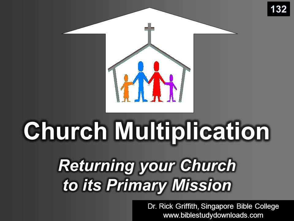 Dr. Rick Griffith, Singapore Bible College www.biblestudydownloads.com Dr.