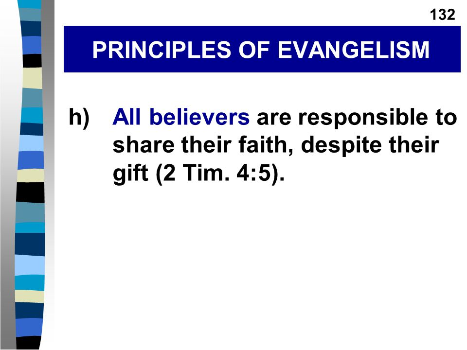 h)All believers are responsible to share their faith, despite their gift (2 Tim.