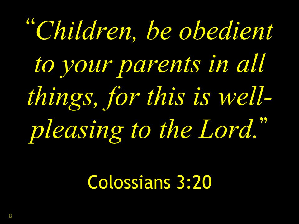 9 Parents Shield a Child from Mistakes A child s attitude toward parents changes over the years As they age, they will know what parents would say in almost every situation Proverbs 13:1 A wise son accepts his father s discipline, But a scoffer does not listen to rebuke.