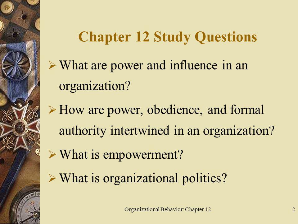 Organizational Behavior: Chapter 1233 Study Question 4: What is organizational politics.