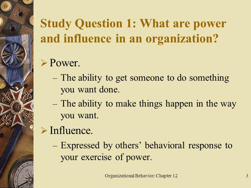 Organizational Behavior: Chapter 1234 Study Question 4: What is organizational politics.