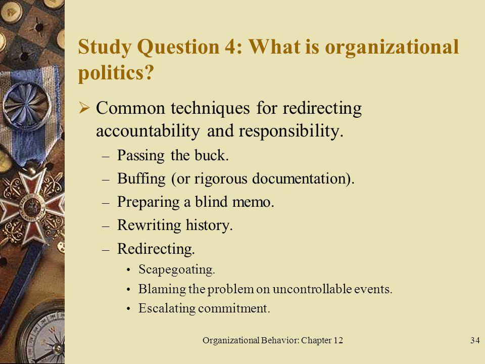 Organizational Behavior: Chapter 1234 Study Question 4: What is organizational politics.
