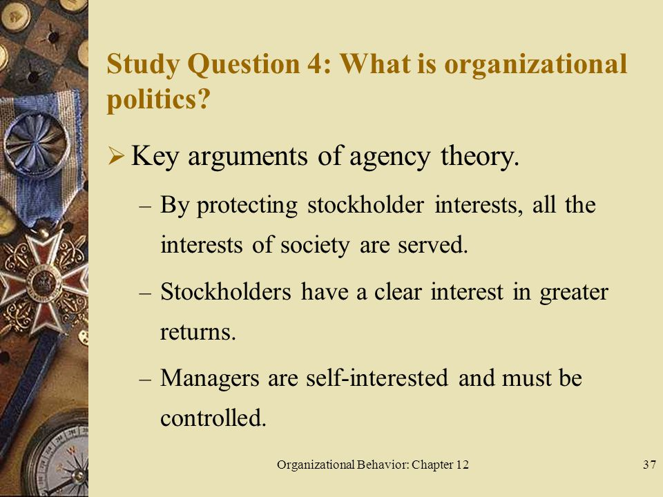 Organizational Behavior: Chapter 1237 Study Question 4: What is organizational politics.