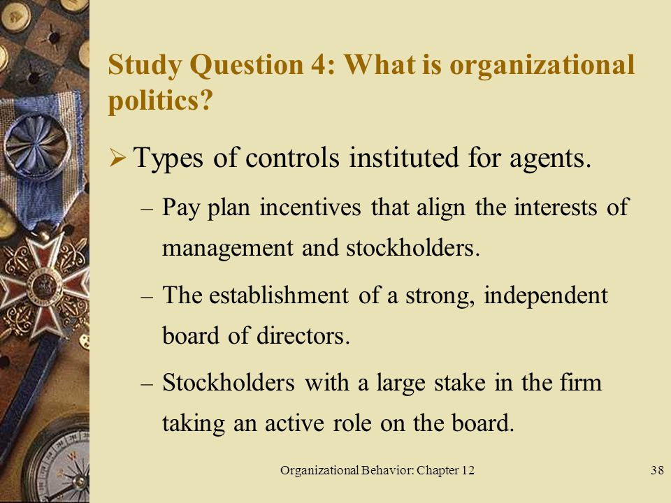 Organizational Behavior: Chapter 1238 Study Question 4: What is organizational politics.