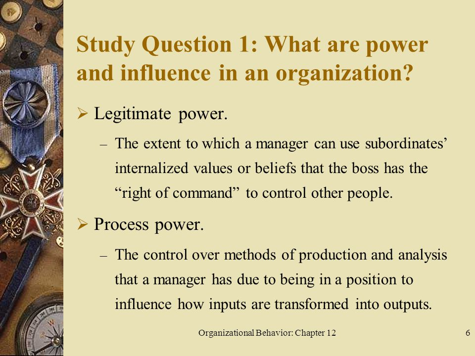 Organizational Behavior: Chapter 1217 Study Question 2: How are power, obedience, and formal authority intertwined in an organization.