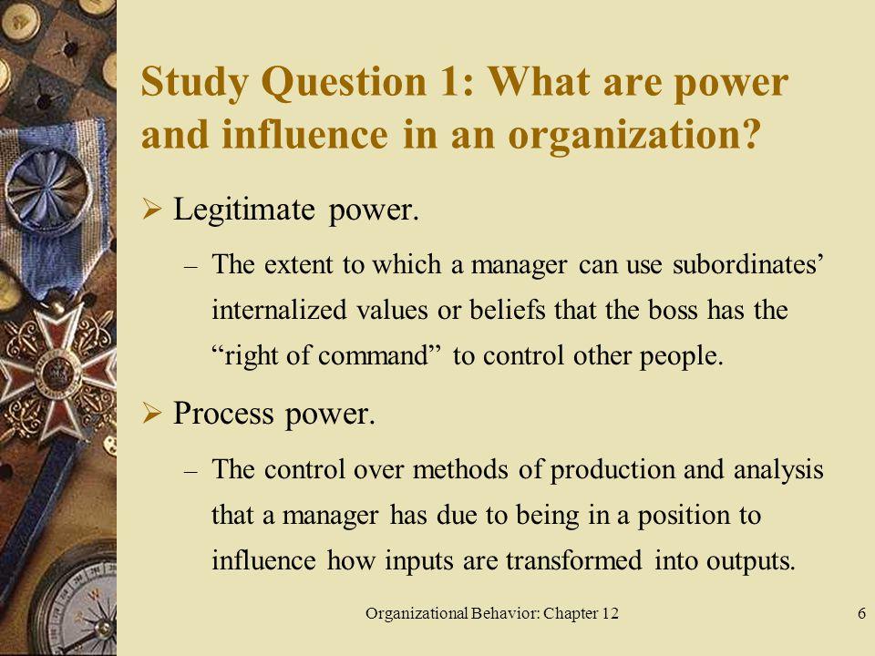 Organizational Behavior: Chapter 1237 Study Question 4: What is organizational politics.
