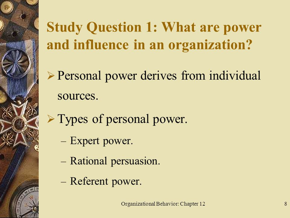 Organizational Behavior: Chapter 1219 Study Question 2: How are power, obedience, and formal authority intertwined in an organization.
