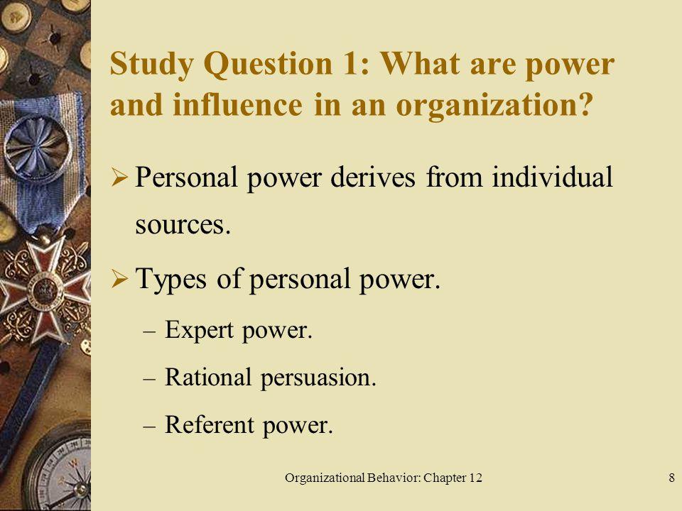 Organizational Behavior: Chapter 1239 Study Question 4: What is organizational politics.