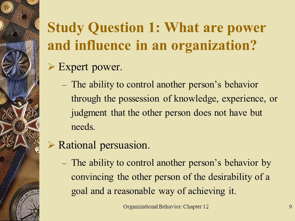 Organizational Behavior: Chapter 1220 Study Question 2: How are power, obedience, and formal authority intertwined in an organization.