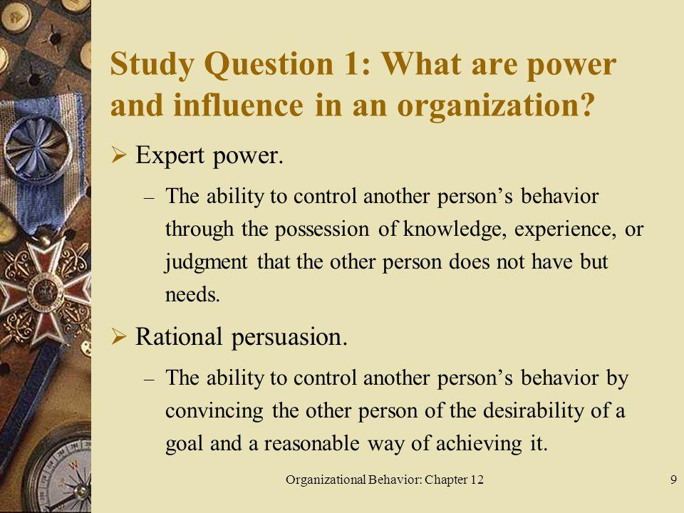 Organizational Behavior: Chapter 1240 Study Question 4: What is organizational politics.