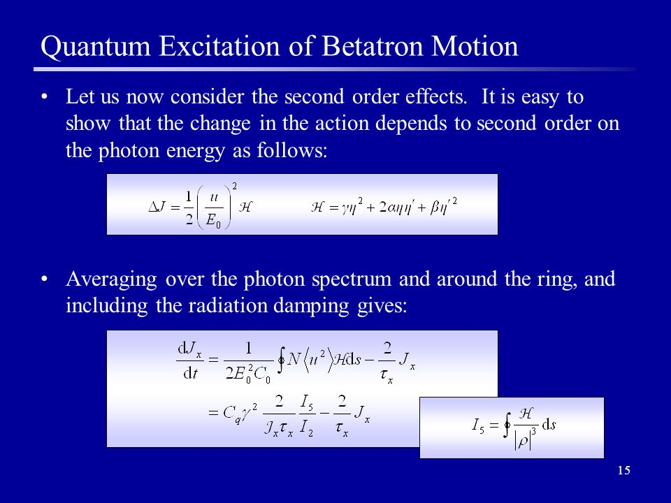 15 Quantum Excitation of Betatron Motion Let us now consider the second order effects.