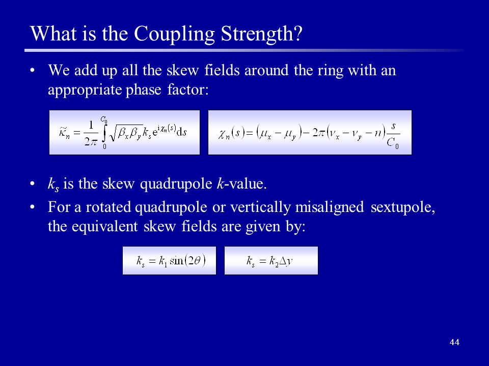 44 What is the Coupling Strength.