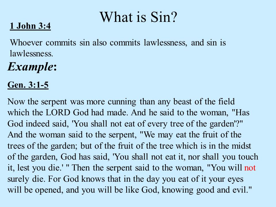 1 John 3:4 Whoever commits sin also commits lawlessness, and sin is lawlessness.
