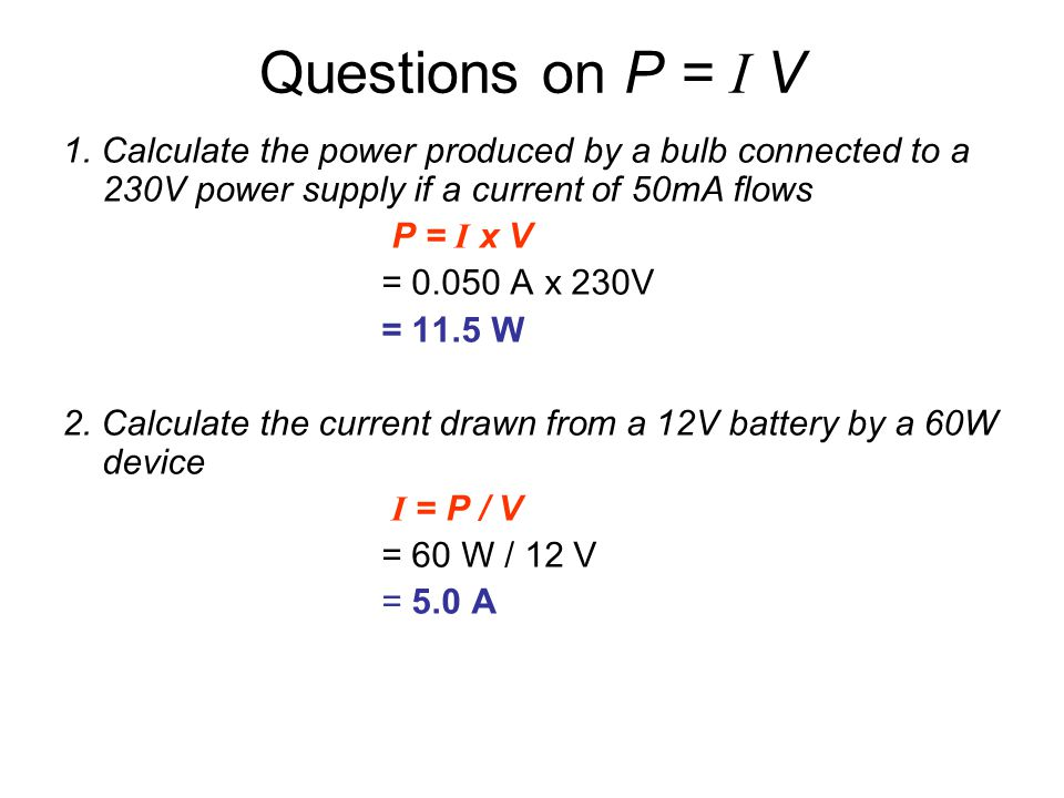 Questions on P = I V 1.
