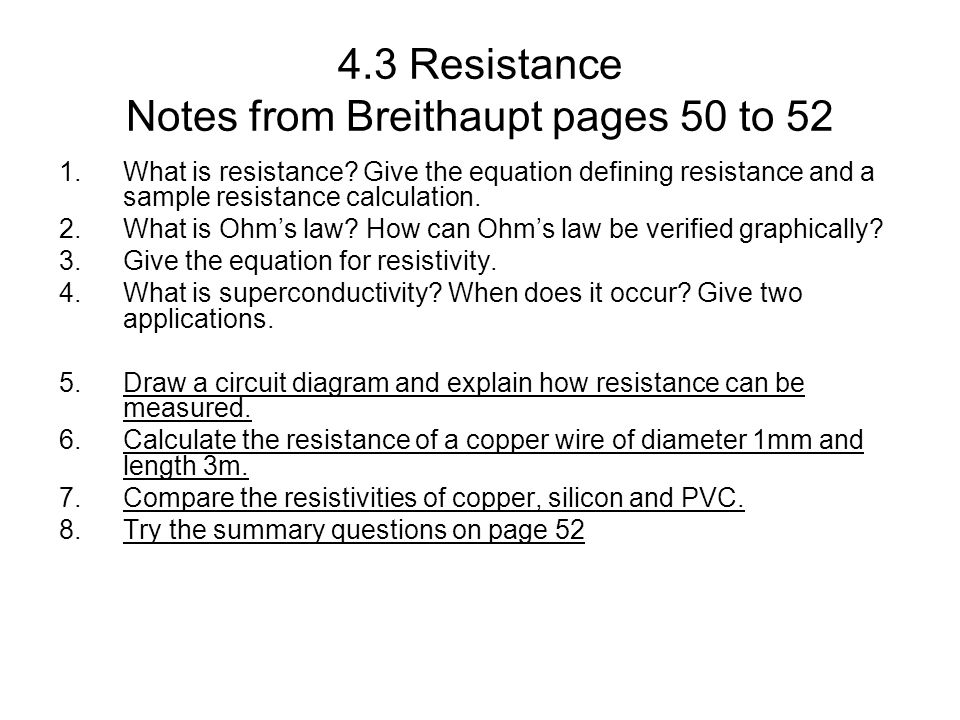 4.3 Resistance Notes from Breithaupt pages 50 to 52 1.What is resistance.