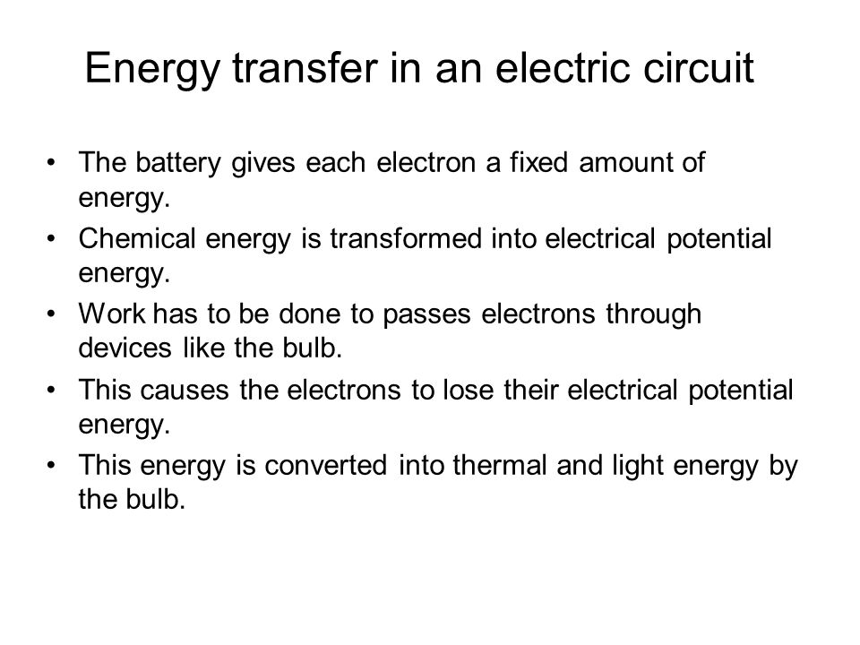 Energy transfer in an electric circuit The battery gives each electron a fixed amount of energy.