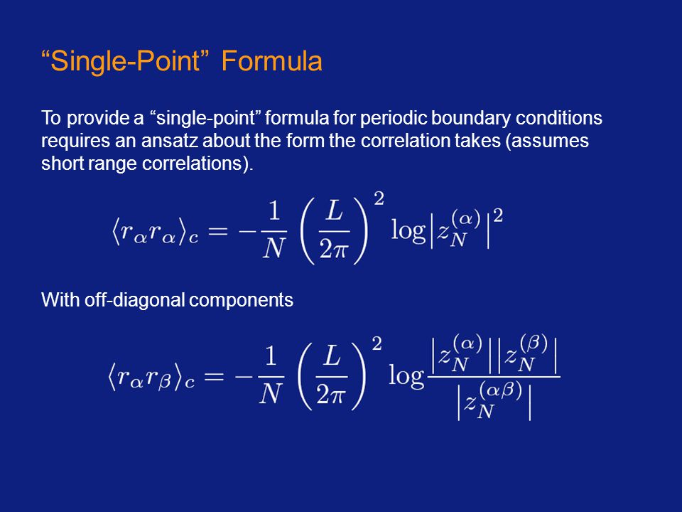 """Single-Point"" Formula With off-diagonal components To provide a ""single-point"" formula for periodic boundary conditions requires an ansatz about the"