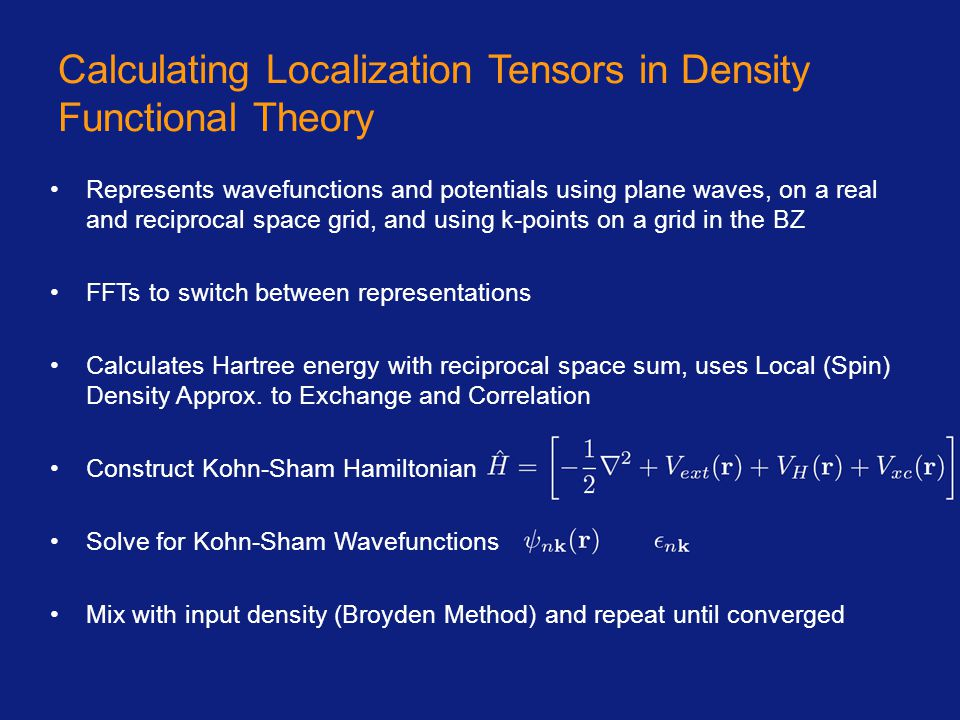 Calculating Localization Tensors in Density Functional Theory Represents wavefunctions and potentials using plane waves, on a real and reciprocal spac