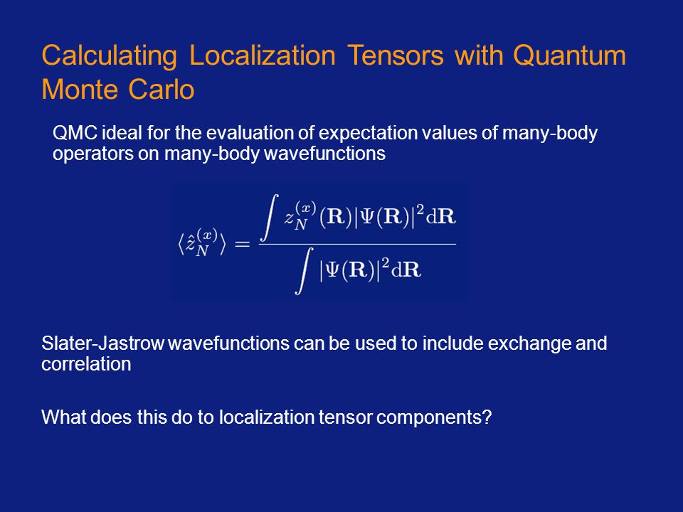 Calculating Localization Tensors with Quantum Monte Carlo QMC ideal for the evaluation of expectation values of many-body operators on many-body wavef
