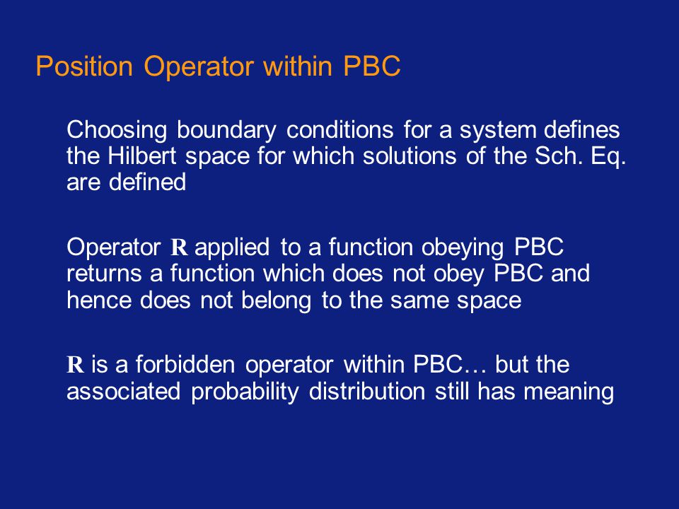 Choosing boundary conditions for a system defines the Hilbert space for which solutions of the Sch. Eq. are defined Operator R applied to a function o