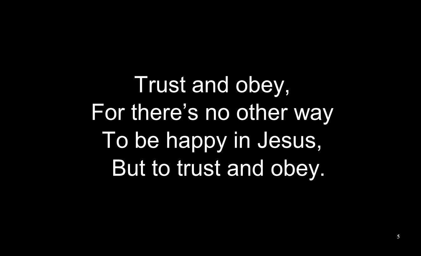 Not a burden we bear, Not a sorrow we share, But our toil He doth richly repay; Not a grief or a loss, Not a frown or a cross, But is blest if we trust and obey.