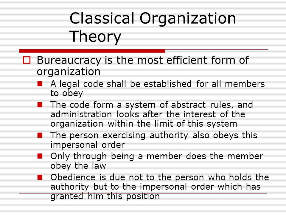 BBureaucracy is the most efficient form of organization A legal code shall be established for all members to obey The code form a system of abstract