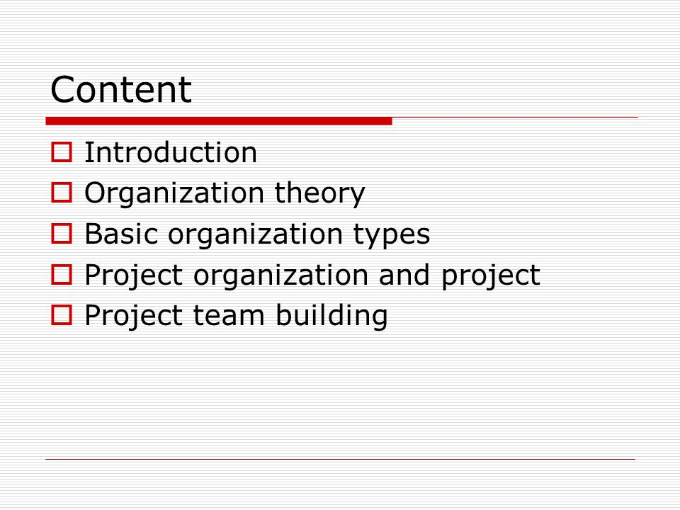 Introduction PProject organization is the foundation of project management PProject objective is decisive to project organization PProject organization is designed mainly to carry out project controlling