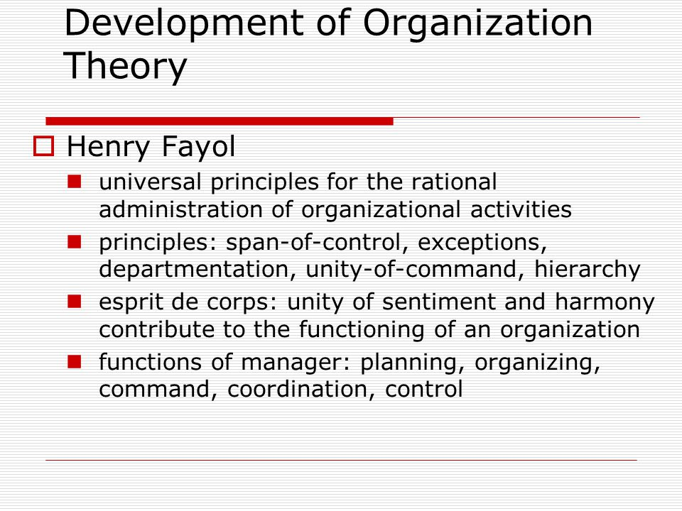 HHenry Fayol universal principles for the rational administration of organizational activities principles: span-of-control, exceptions, departmentat