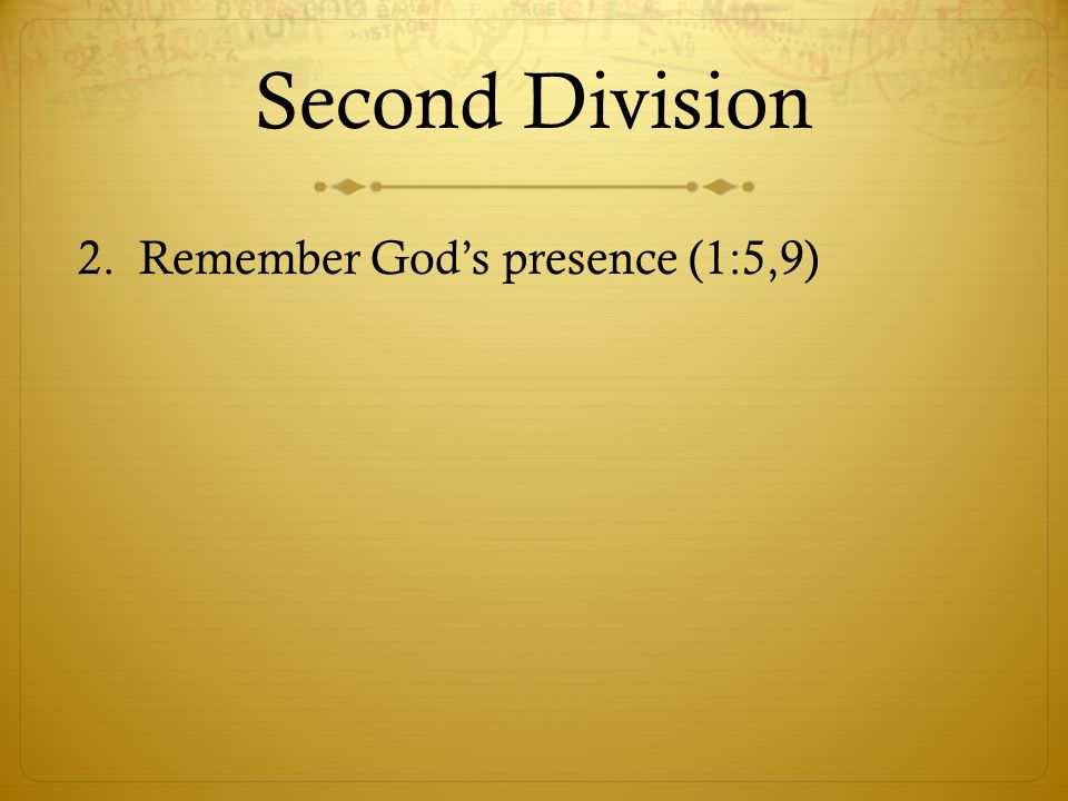 Second Division 2. Remember God's presence (1:5,9)