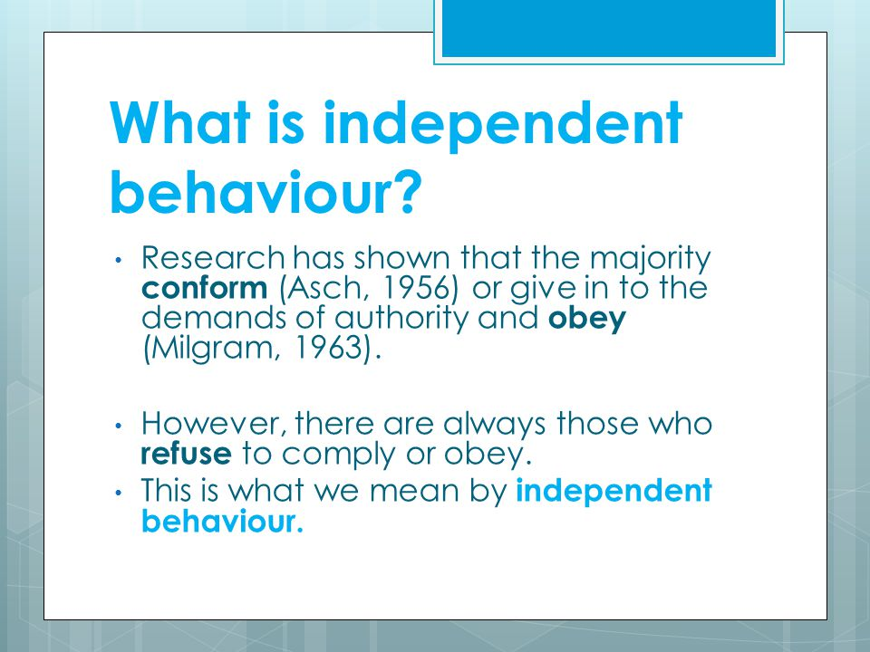 What is independent behaviour.