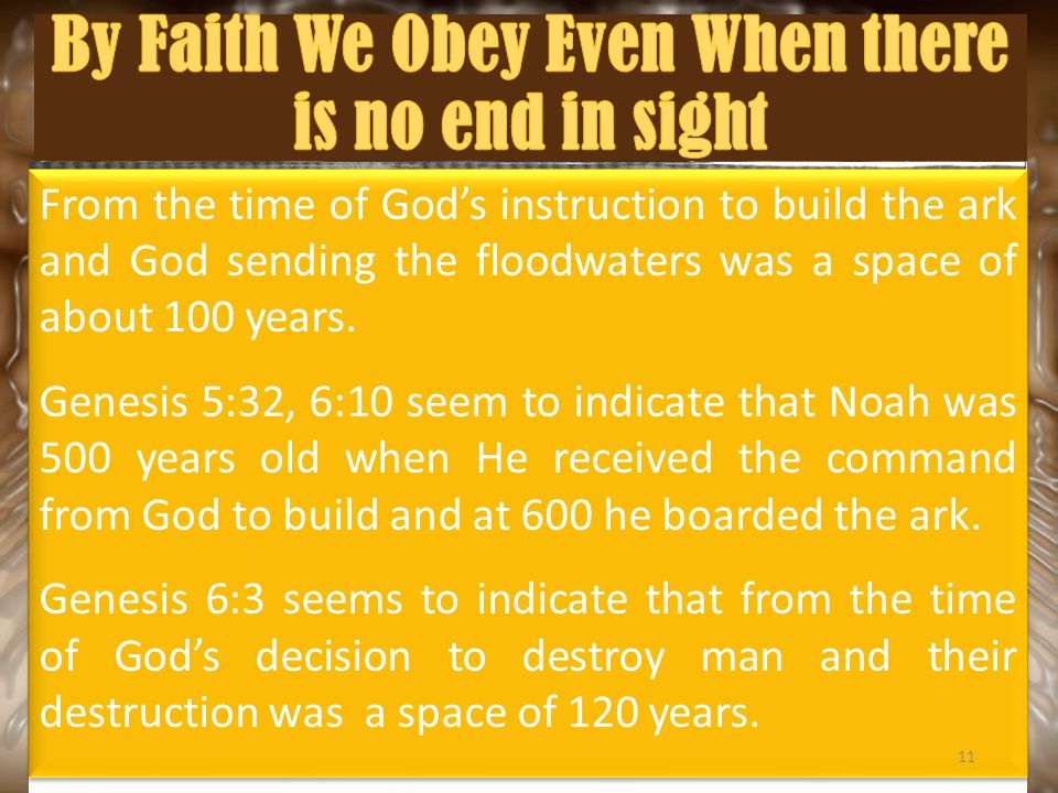 From the time of God's instruction to build the ark and God sending the floodwaters was a space of about 100 years.