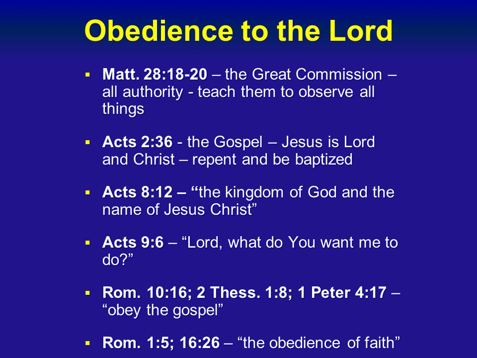  Matt. 28:18-20 – the Great Commission – all authority - teach them to observe all things  Acts 2:36 - the Gospel – Jesus is Lord and Christ – repen