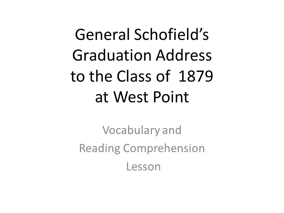 General Schofield's Graduation Address to the Class of 1879 at West Point Vocabulary and Reading Comprehension Lesson