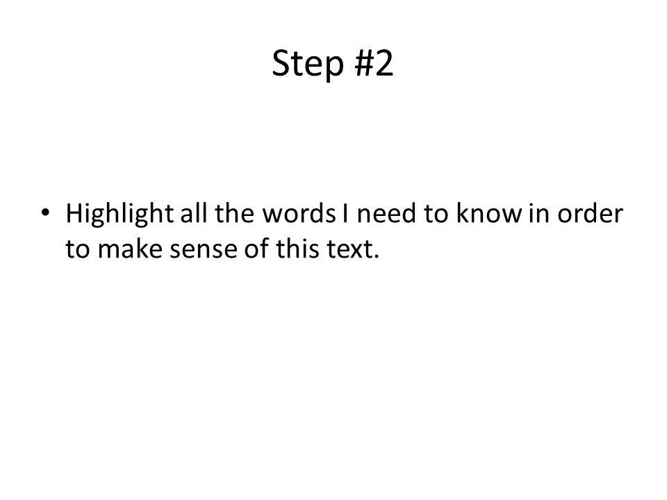 Step #2 Highlight all the words I need to know in order to make sense of this text.